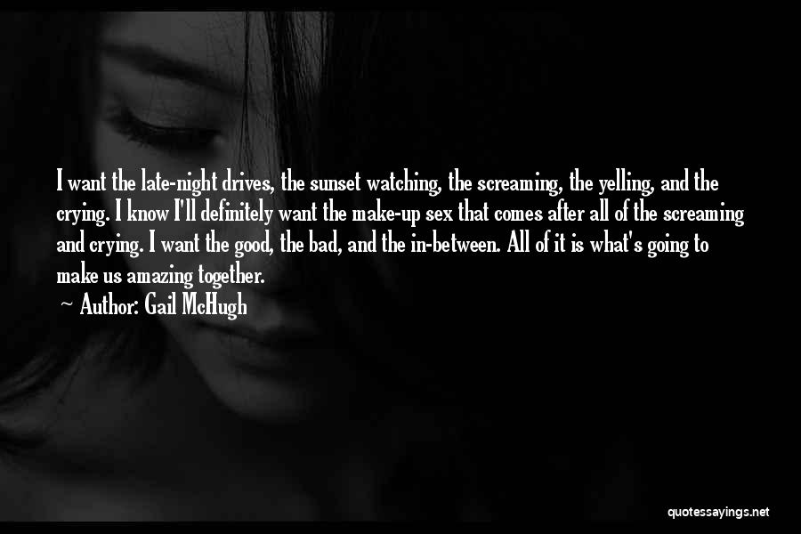 Night Drives Quotes By Gail McHugh