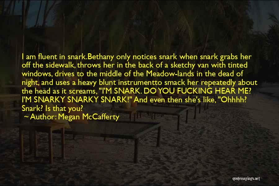 Night Drives Quotes By Megan McCafferty