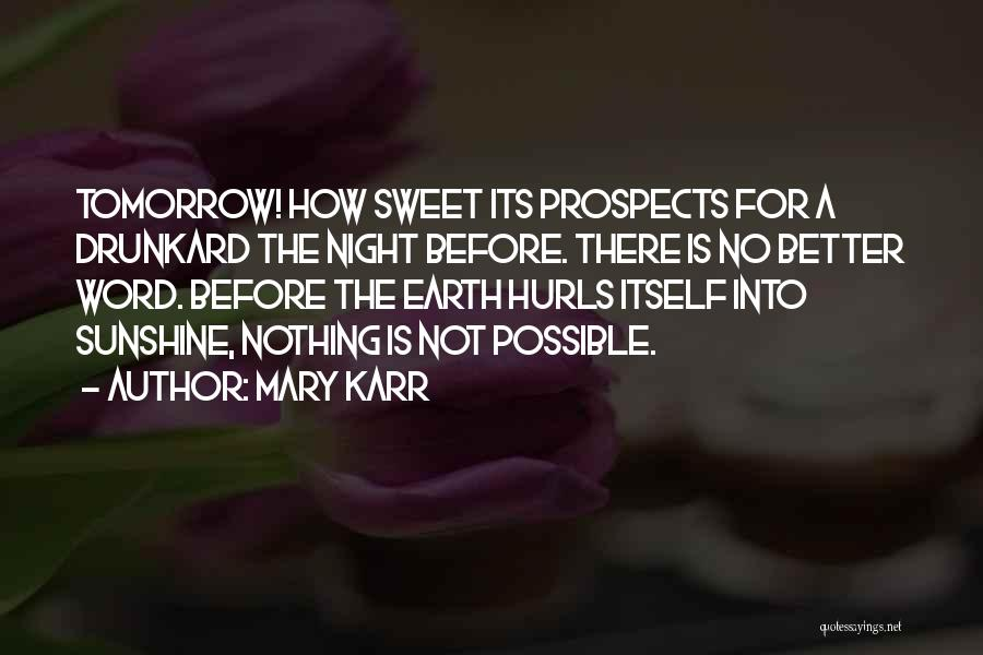 Night Memoir Quotes By Mary Karr