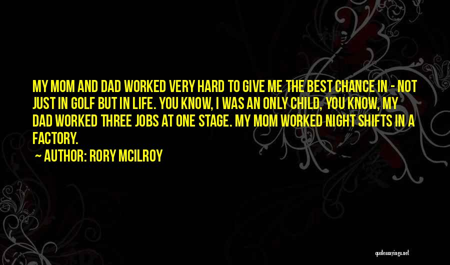 Night Shifts Quotes By Rory McIlroy