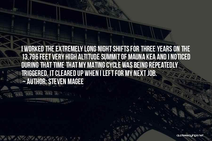 Night Shifts Quotes By Steven Magee