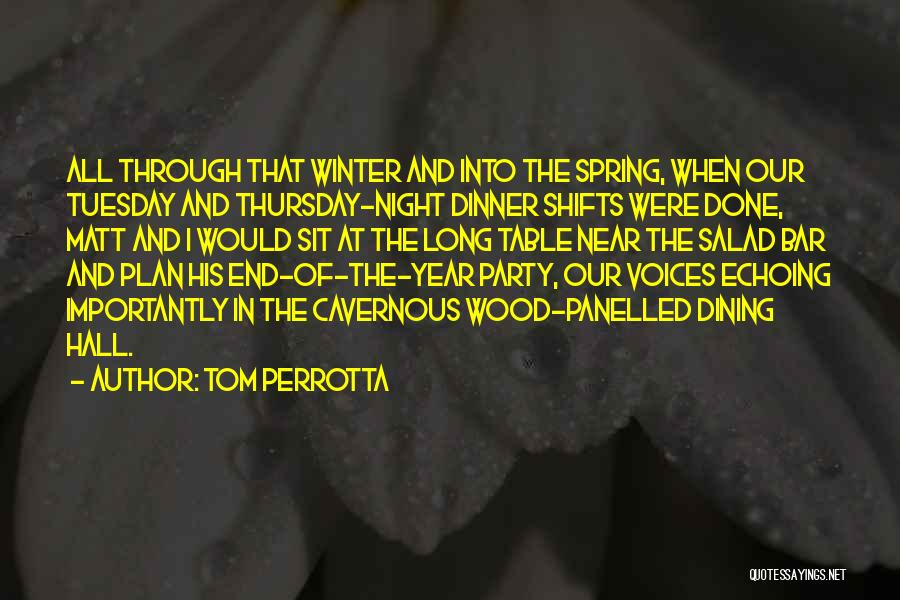 Night Shifts Quotes By Tom Perrotta