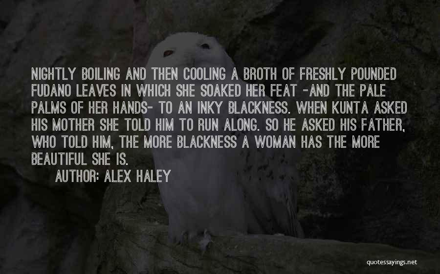 Nightly Quotes By Alex Haley