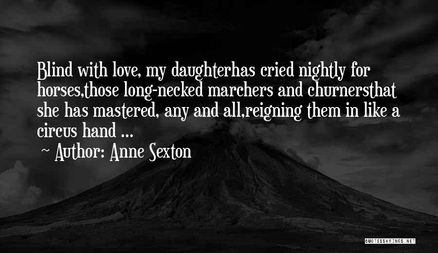 Nightly Quotes By Anne Sexton