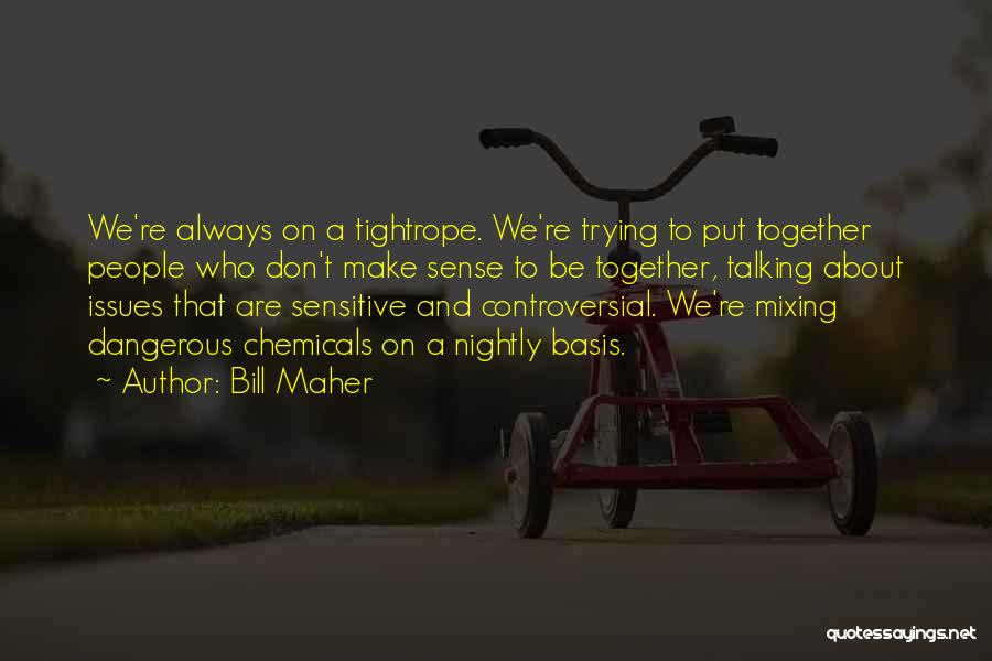 Nightly Quotes By Bill Maher