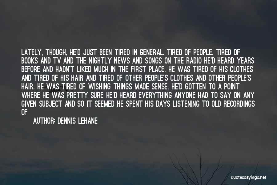 Nightly Quotes By Dennis Lehane
