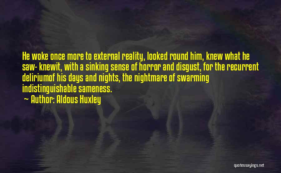 Nights With Him Quotes By Aldous Huxley