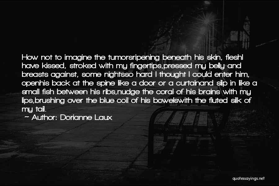 Nights With Him Quotes By Dorianne Laux