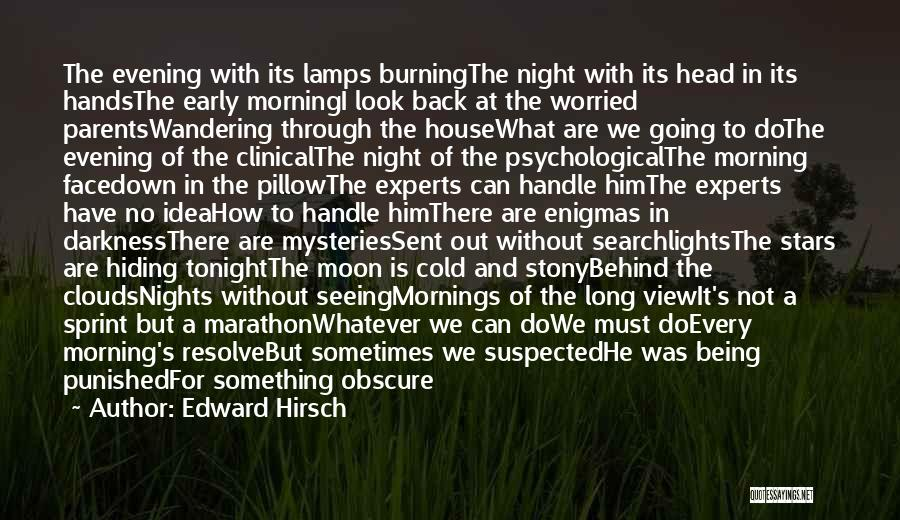 Nights With Him Quotes By Edward Hirsch