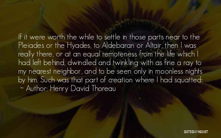 Nights With Him Quotes By Henry David Thoreau