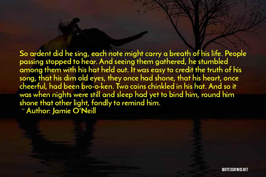 Nights With Him Quotes By Jamie O'Neill