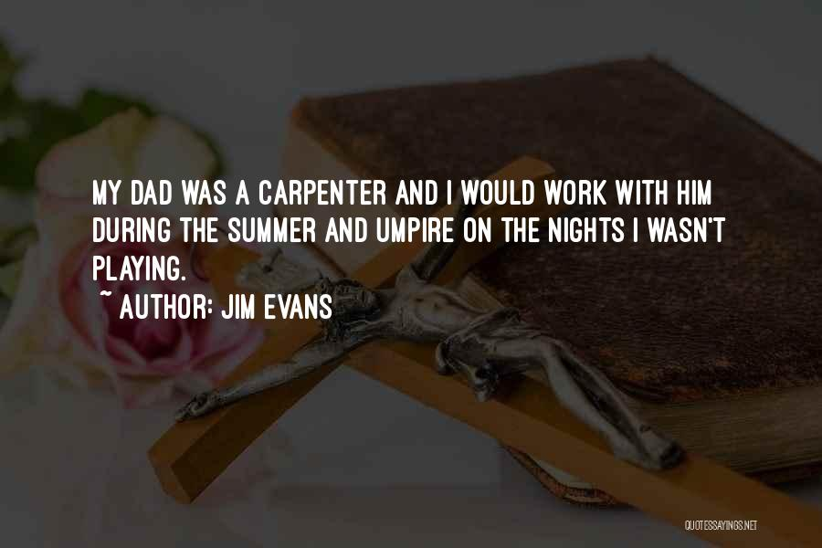 Nights With Him Quotes By Jim Evans