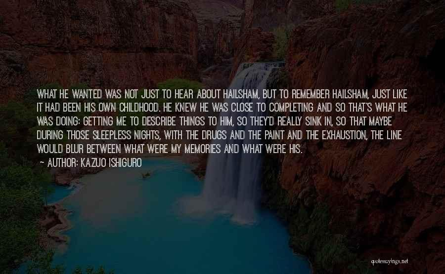 Nights With Him Quotes By Kazuo Ishiguro