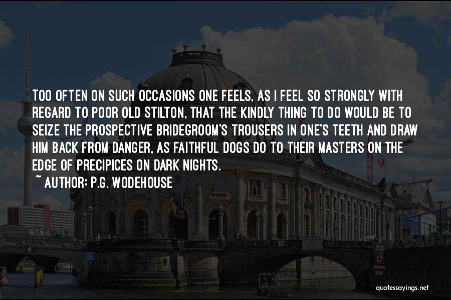 Nights With Him Quotes By P.G. Wodehouse