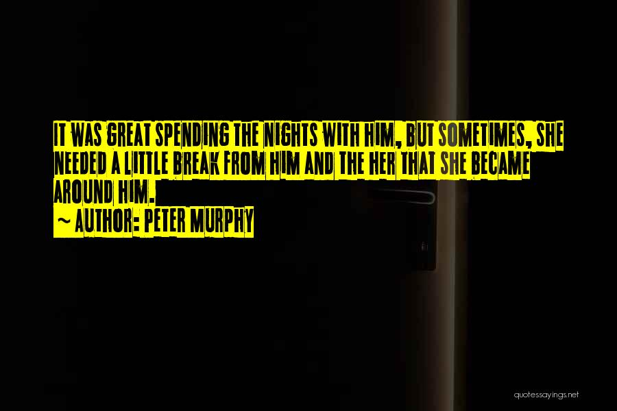 Nights With Him Quotes By Peter Murphy