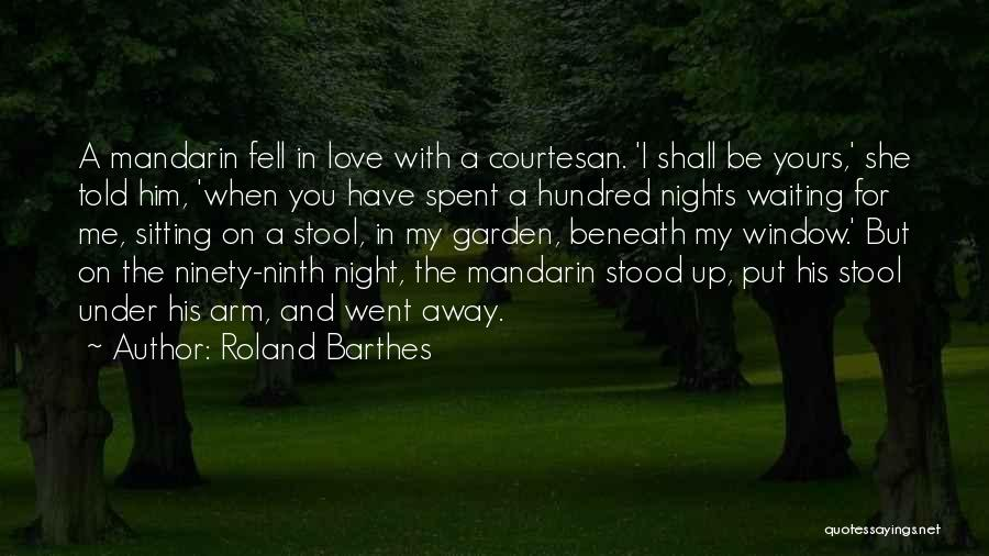 Nights With Him Quotes By Roland Barthes