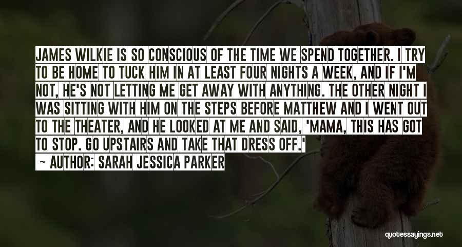 Nights With Him Quotes By Sarah Jessica Parker