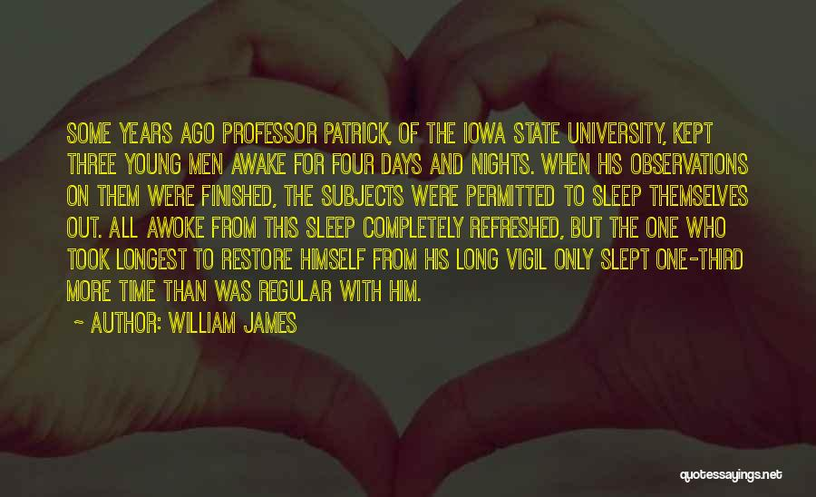 Nights With Him Quotes By William James