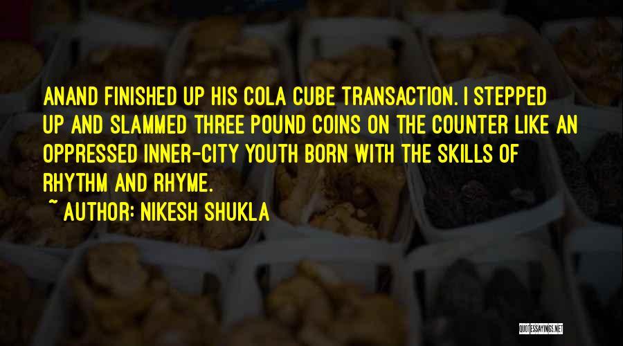 Nikesh Shukla Quotes 910419