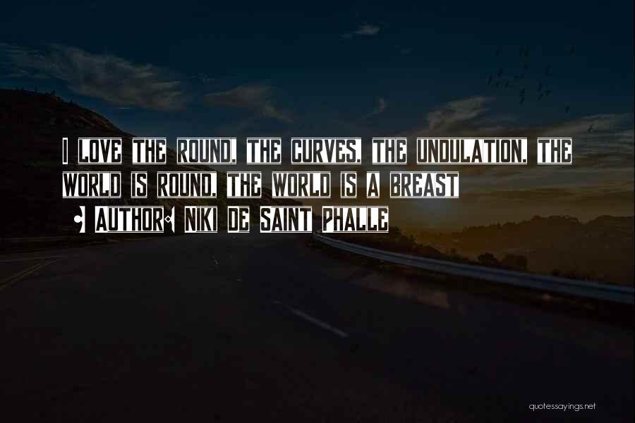 Niki De Saint Phalle Quotes 2269507