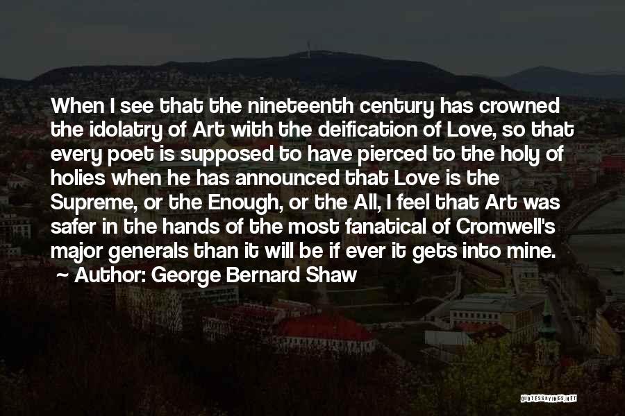 Nineteenth Century Art Quotes By George Bernard Shaw