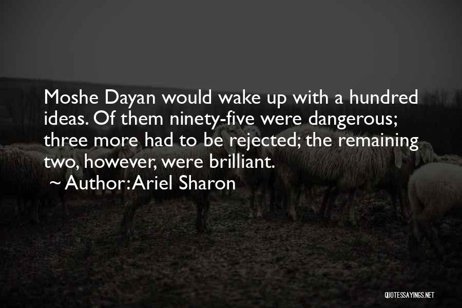 Ninety Three Quotes By Ariel Sharon