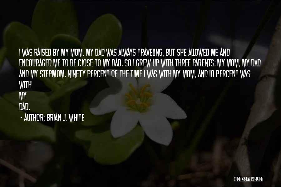 Ninety Three Quotes By Brian J. White