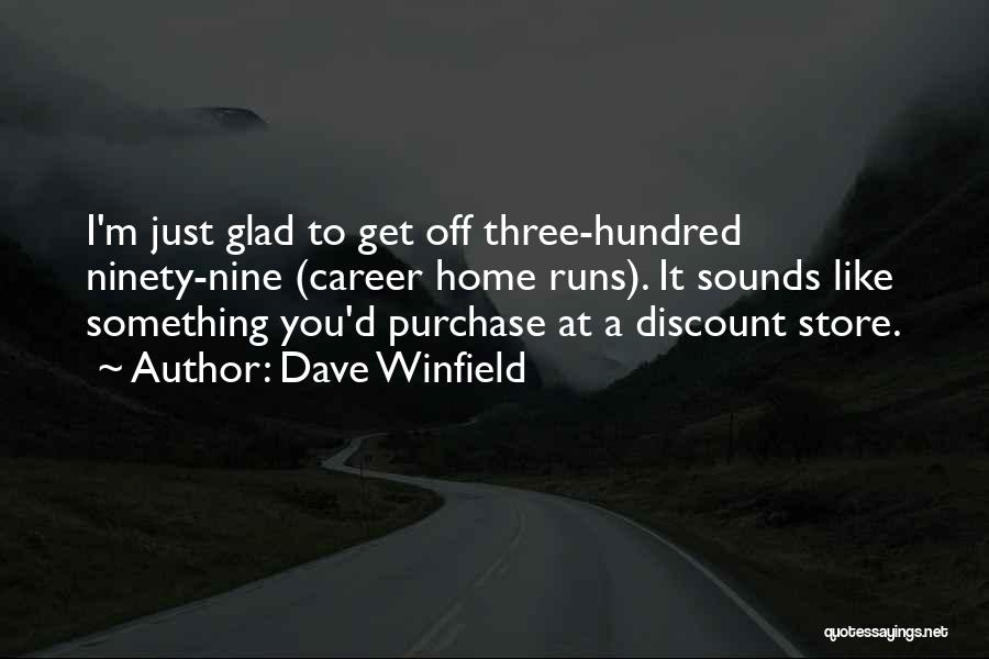 Ninety Three Quotes By Dave Winfield