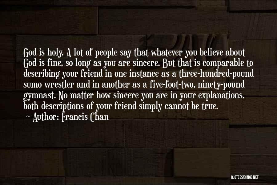 Ninety Three Quotes By Francis Chan