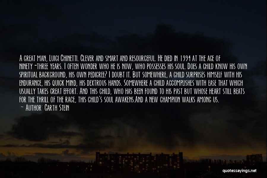 Ninety Three Quotes By Garth Stein