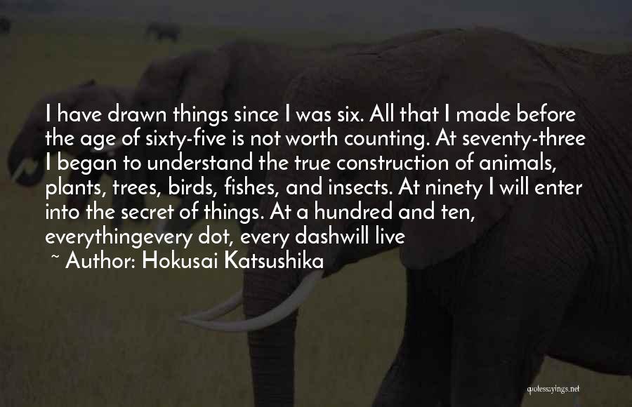 Ninety Three Quotes By Hokusai Katsushika