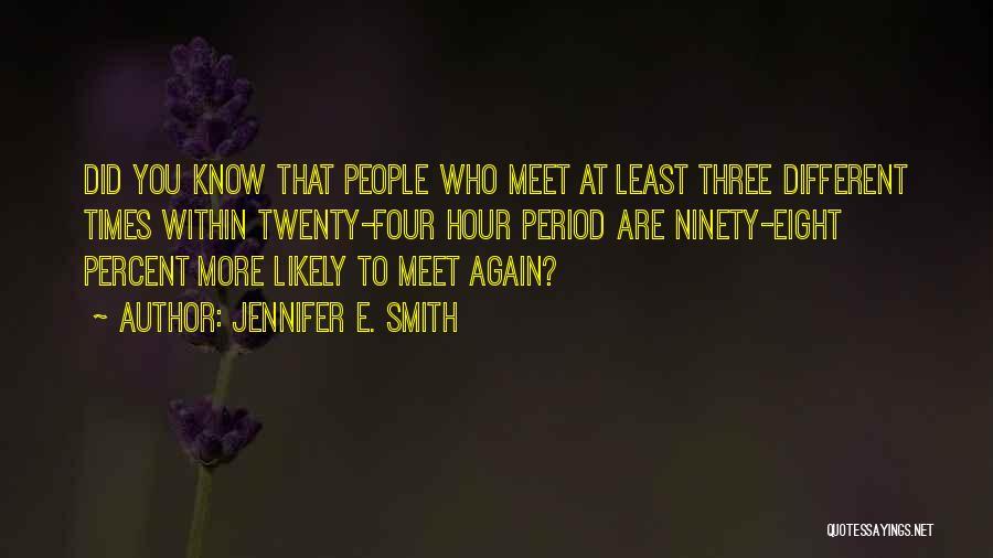 Ninety Three Quotes By Jennifer E. Smith