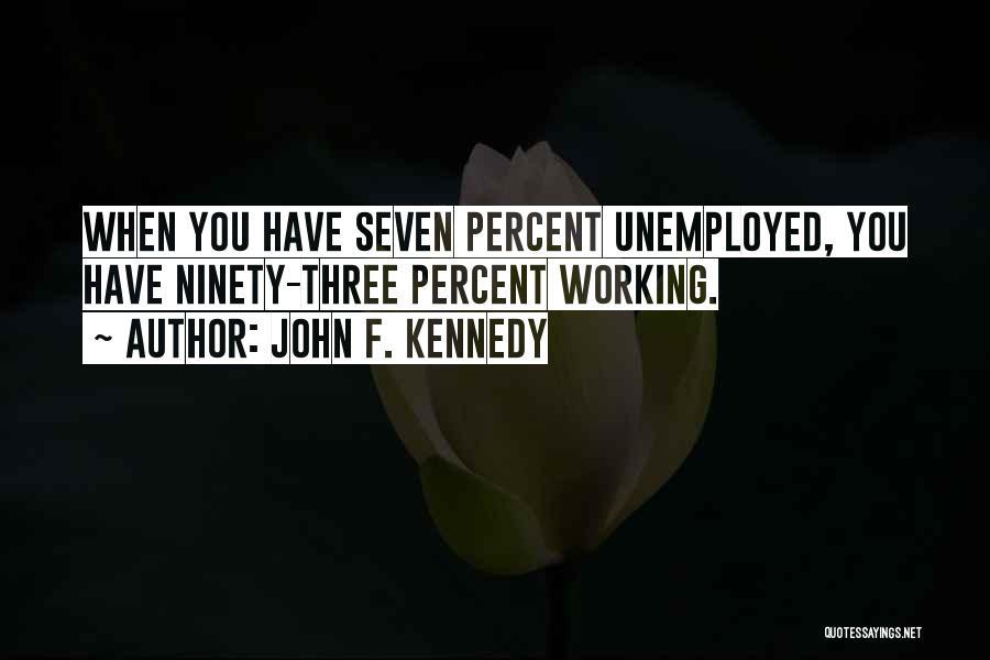 Ninety Three Quotes By John F. Kennedy