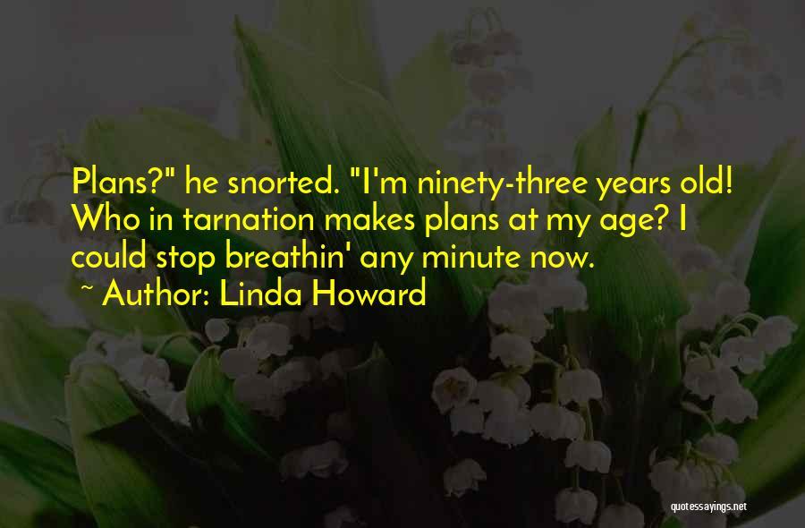 Ninety Three Quotes By Linda Howard