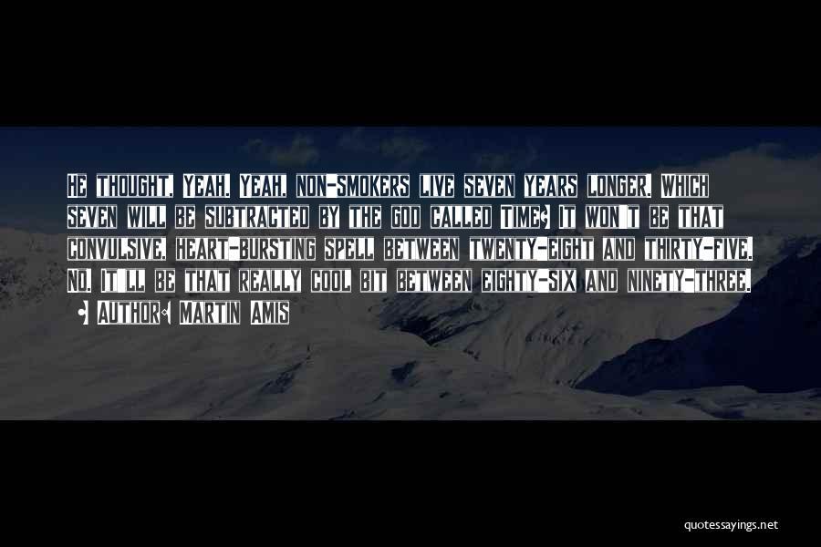 Ninety Three Quotes By Martin Amis