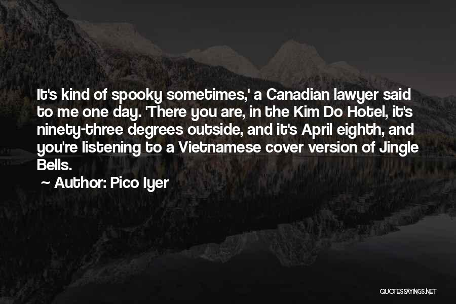 Ninety Three Quotes By Pico Iyer