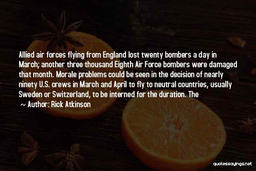 Ninety Three Quotes By Rick Atkinson