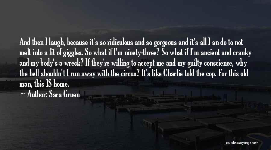Ninety Three Quotes By Sara Gruen