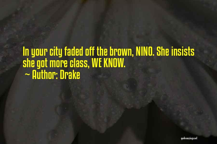 Nino Brown Quotes By Drake