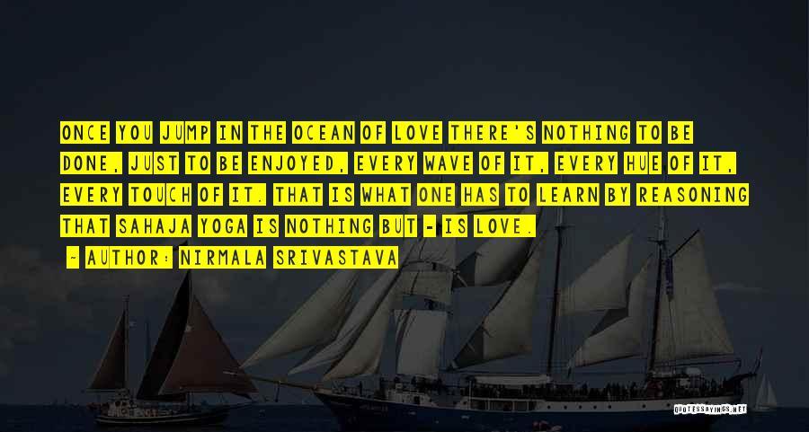 Nirmala Srivastava Quotes 1597472