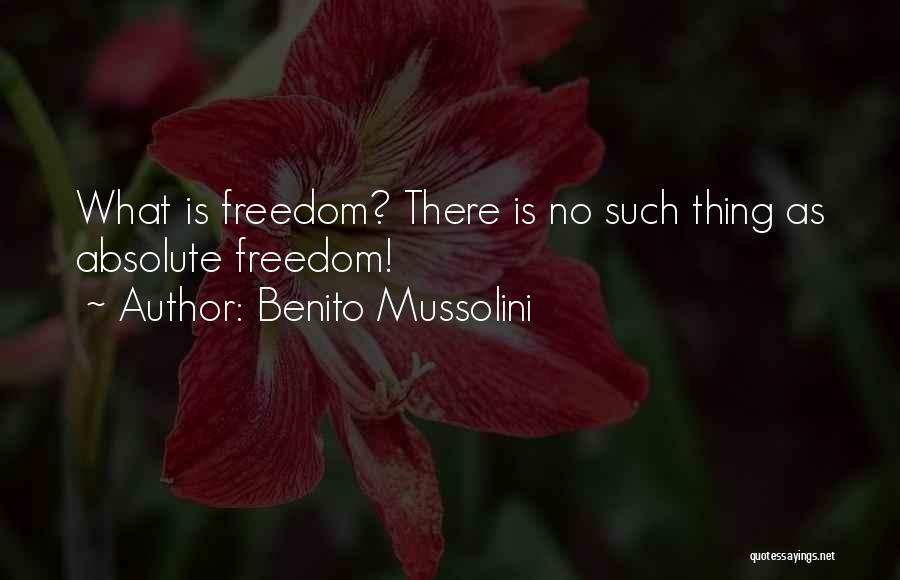No Absolutes Quotes By Benito Mussolini