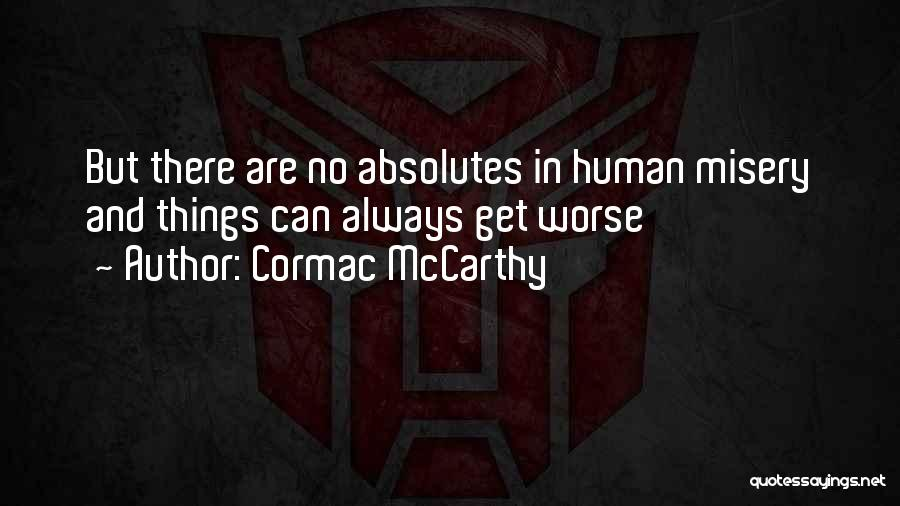 No Absolutes Quotes By Cormac McCarthy
