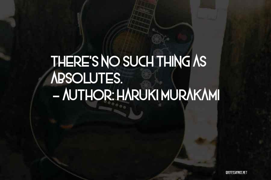 No Absolutes Quotes By Haruki Murakami