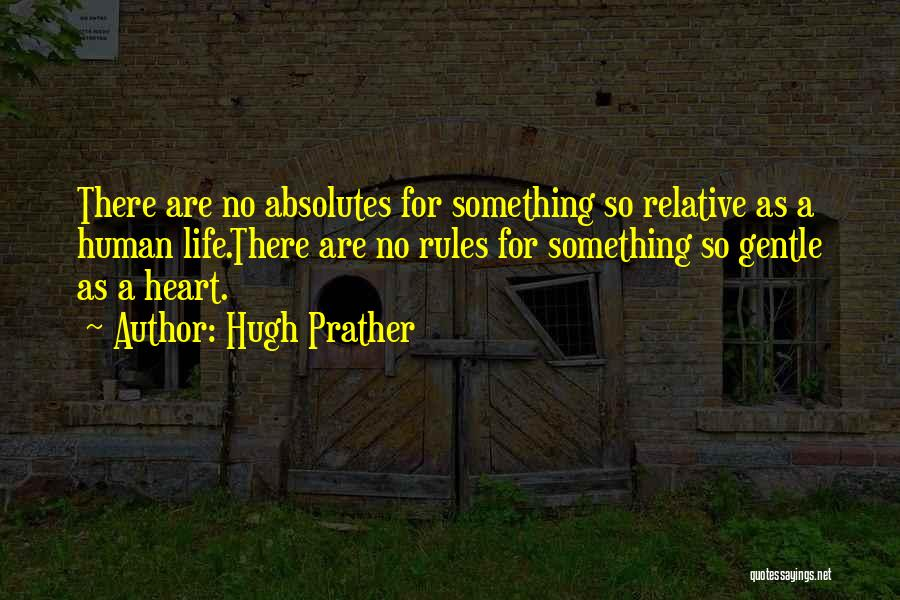 No Absolutes Quotes By Hugh Prather