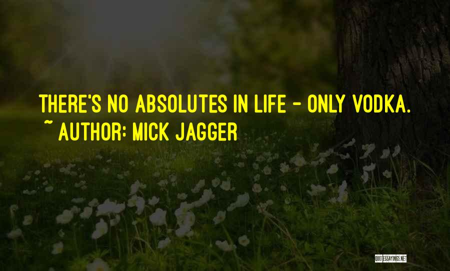 No Absolutes Quotes By Mick Jagger