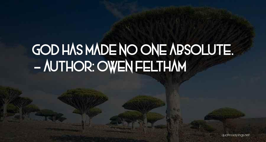 No Absolutes Quotes By Owen Feltham