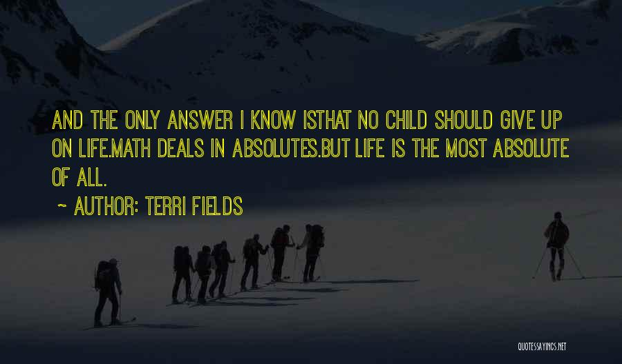 No Absolutes Quotes By Terri Fields