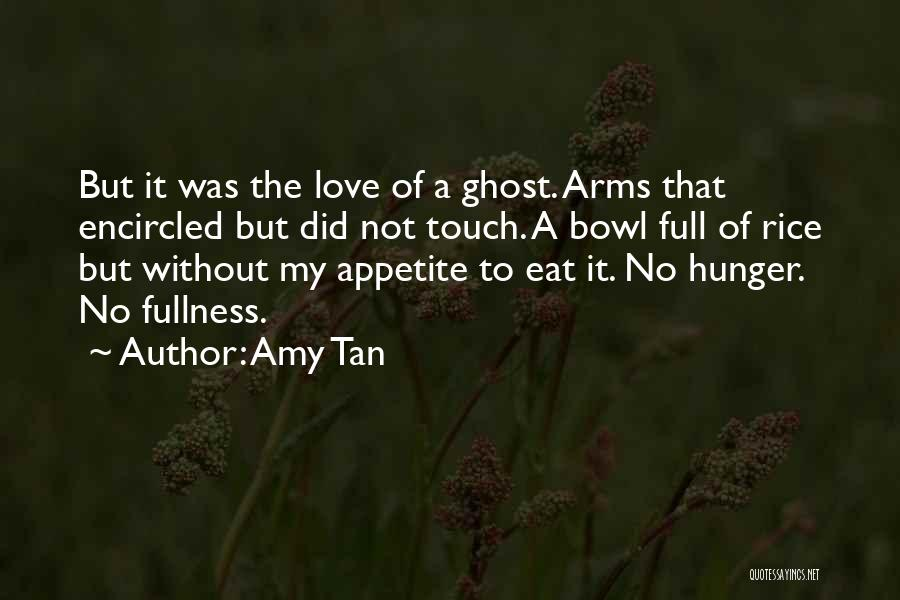 No Appetite To Eat Quotes By Amy Tan