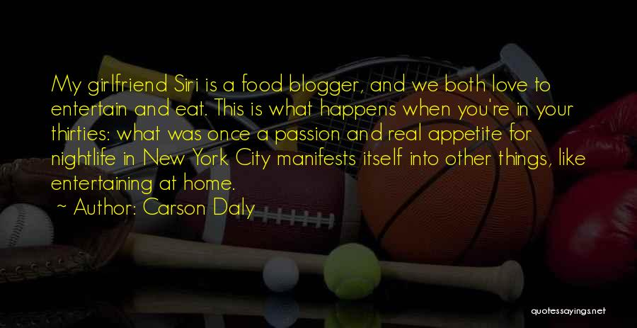 No Appetite To Eat Quotes By Carson Daly