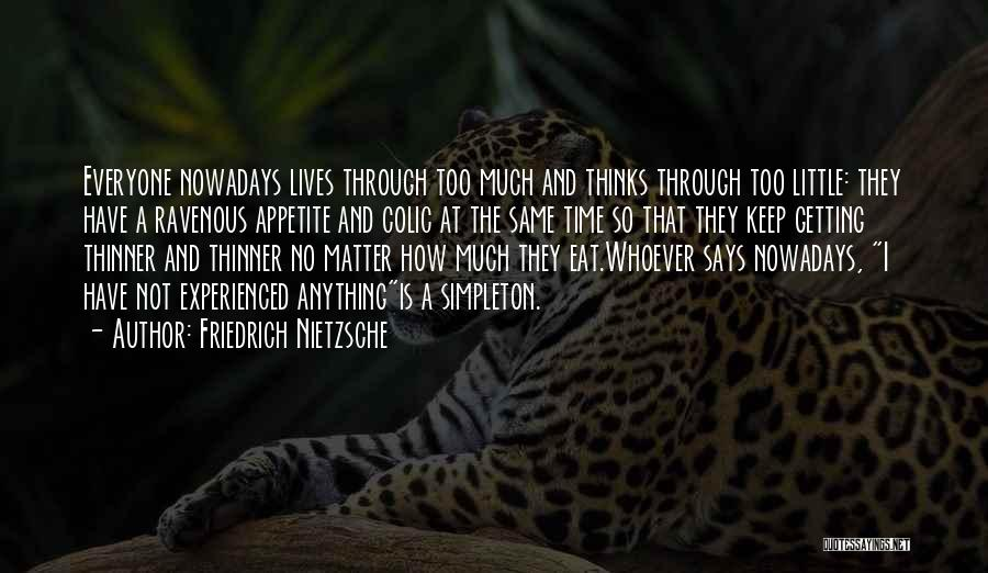 No Appetite To Eat Quotes By Friedrich Nietzsche